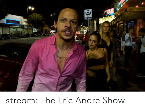 eric: stream:  The Eric Andre Show