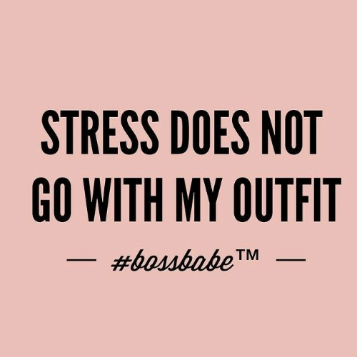 Stress, Outfit, and Not: STRESS DOES NOT  GO WITH MY OUTFIT  as