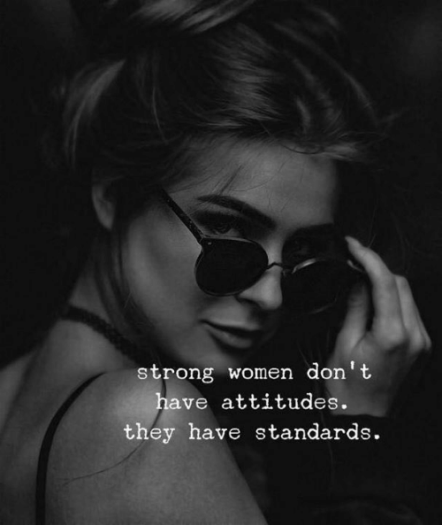 Women, Strong, and They: strong women don't  ve attitudes.  they have standards.