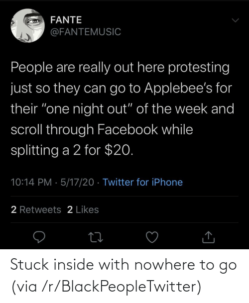 To Go: Stuck inside with nowhere to go (via /r/BlackPeopleTwitter)