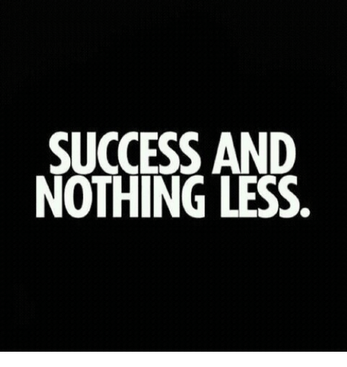 Success, Nothing, and And: SUCCESS AND  NOTHING LESS.