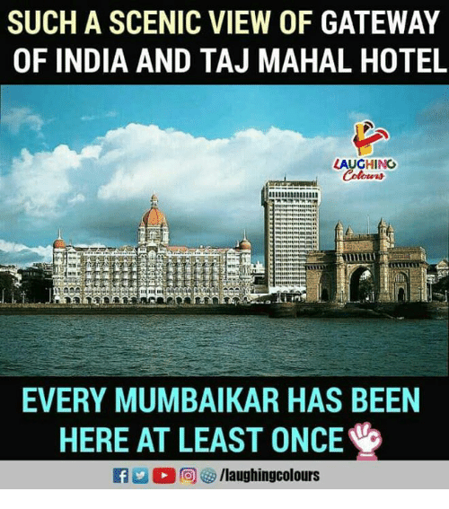 mahal: SUCH A SCENIC VIEW OF GATEWAY  OF INDIA AND TAJ MAHAL HOTEL  LAUGHING  iri  EVERY MUMBAIKAR HAS BEEN  HERE AT LEAST ONCE