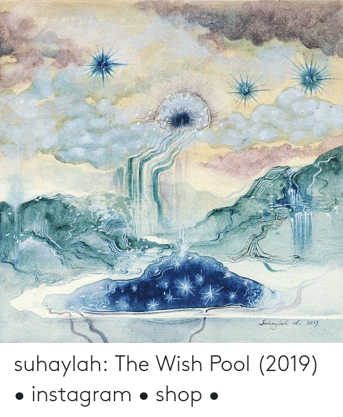 Pool: suhaylah:  The Wish Pool (2019)  • instagram •    shop  •