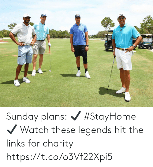Sunday: Sunday plans: ✔️ #StayHome  ✔️ Watch these legends hit the links for charity https://t.co/o3Vf22Xpi5