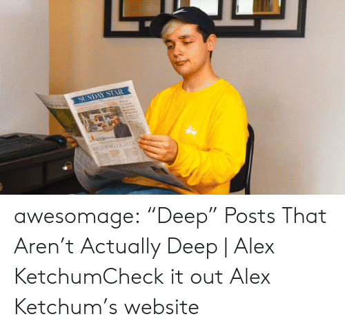 "check it out: SUNDAY STAR awesomage:  ""Deep"" Posts That Aren't Actually Deep 