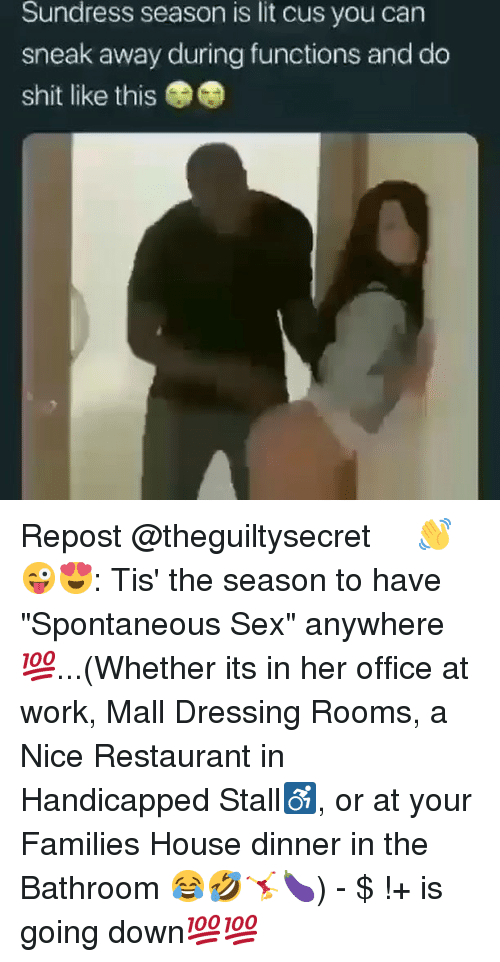 """Sundress Season: Sundress season is lit cus you can  sneak away during functions and do  shit like this Repost @theguiltysecret ・・・ 👋😜😍: Tis' the season to have """"Spontaneous Sex"""" anywhere💯...(Whether its in her office at work, Mall Dressing Rooms, a Nice Restaurant in Handicapped Stall♿, or at your Families House dinner in the Bathroom 😂🤣🤸♀️🍆) - $ !+ is going down💯💯"""