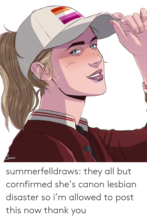 Tumblr, Thank You, and Blog: Sunmes summerfelldraws:  they all but cornfirmed she's canon lesbian disaster so i'm allowed to post this now thank you
