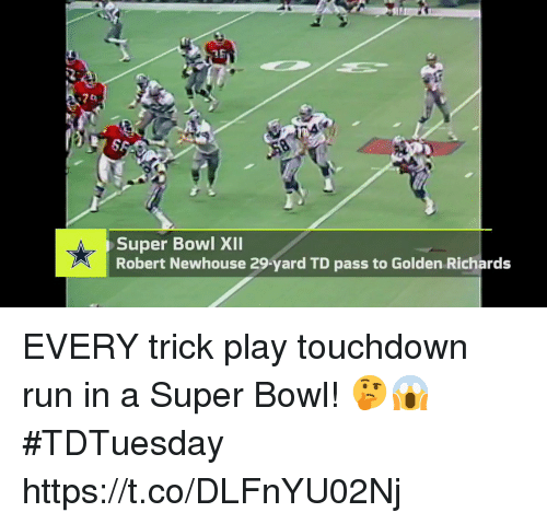 Memes, Run, and Super Bowl: Super Bowl XlI  Robert Newhouse 29-yard TD pass to Golden Richards EVERY trick play touchdown run in a Super Bowl! 🤔😱  #TDTuesday https://t.co/DLFnYU02Nj