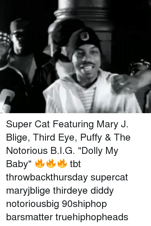 "Memes, Tbt, and Baby: Super Cat Featuring Mary J. Blige, Third Eye, Puffy & The Notorious B.I.G. ""Dolly My Baby"" 🔥🔥🔥 tbt throwbackthursday supercat maryjblige thirdeye diddy notoriousbig 90shiphop barsmatter truehiphopheads"