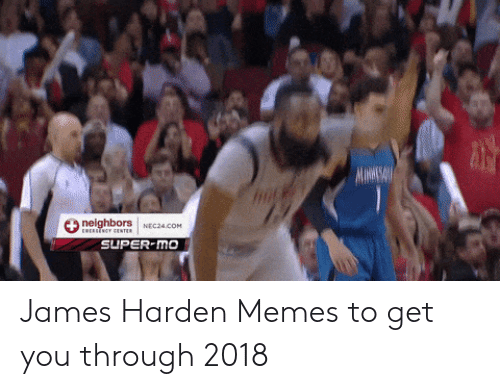 James Harden, Memes, and Super: SUPER MO James Harden Memes to get you through 2018