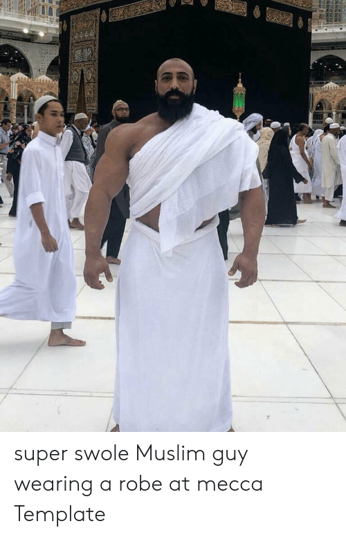 Muslim: super swole Muslim guy wearing a robe at mecca Template