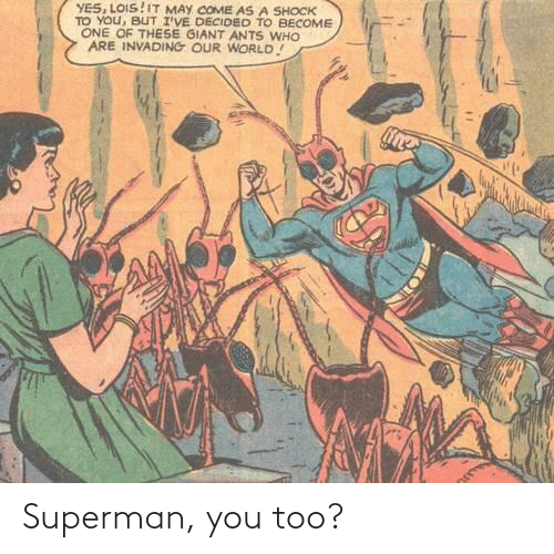 Superman: Superman, you too?