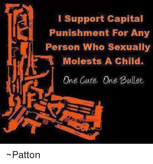 Support Capital Punishment For Any Person Who Sexually Molests A