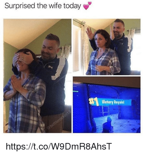Memes, Today, and Wife: Surprised the wife today  Victory Royalel https://t.co/W9DmR8AhsT