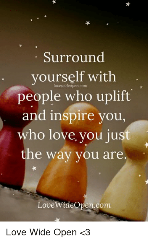 love memes and d surround yourself with people who uplift and inspire you