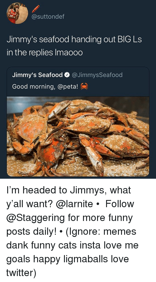 Jimmy's Seafood Handing Out BlG Ls in the Replies Imaooo