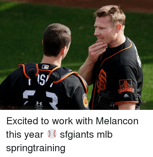 Excition: SV  UACA  AA Excited to work with Melancon this year ⚾️ sfgiants mlb springtraining