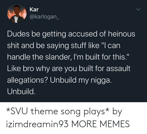 Plays: *SVU theme song plays* by izimdreamin93 MORE MEMES