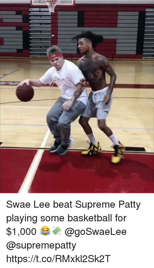 Basketball, Supreme, and Lee: Swae Lee beat Supreme Patty playing some basketball for $1,000 😂💸 @goSwaeLee @supremepatty https://t.co/RMxkl2Sk2T