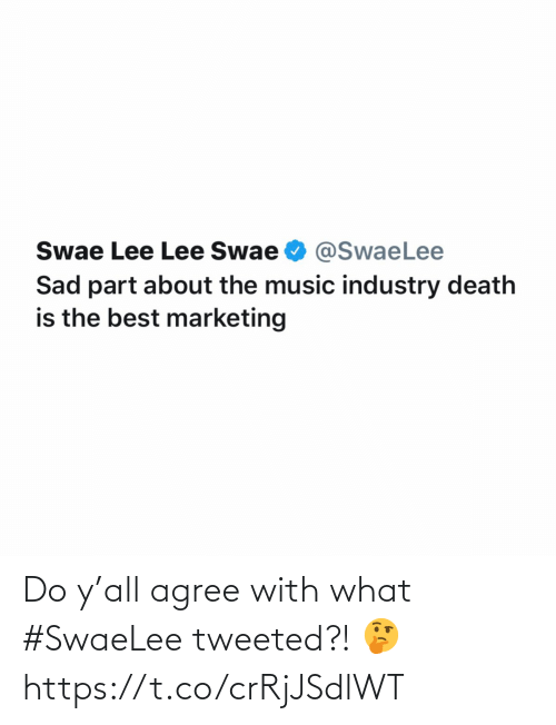 lee: Swae Lee Lee Swae O @SwaeLee  Sad part about the music industry death  is the best marketing Do y'all agree with what #SwaeLee tweeted?! 🤔 https://t.co/crRjJSdlWT