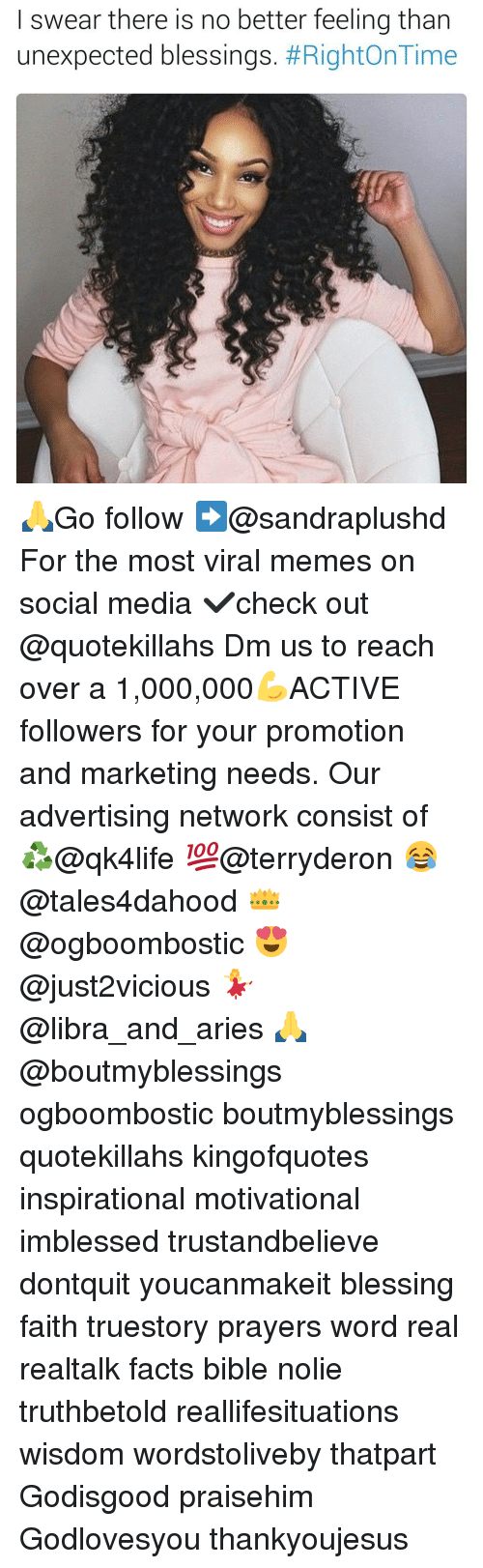 Unexpectancy: swear there is no better feeling than  unexpected blessings  Right On Time 🙏Go follow ➡@sandraplushd For the most viral memes on social media ✔check out @quotekillahs Dm us to reach over a 1,000,000💪ACTIVE followers for your promotion and marketing needs. Our advertising network consist of ♻@qk4life 💯@terryderon 😂@tales4dahood 👑@ogboombostic 😍@just2vicious 💃@libra_and_aries 🙏@boutmyblessings ogboombostic boutmyblessings quotekillahs kingofquotes inspirational motivational imblessed trustandbelieve dontquit youcanmakeit blessing faith truestory prayers word real realtalk facts bible nolie truthbetold reallifesituations wisdom wordstoliveby thatpart Godisgood praisehim Godlovesyou thankyoujesus
