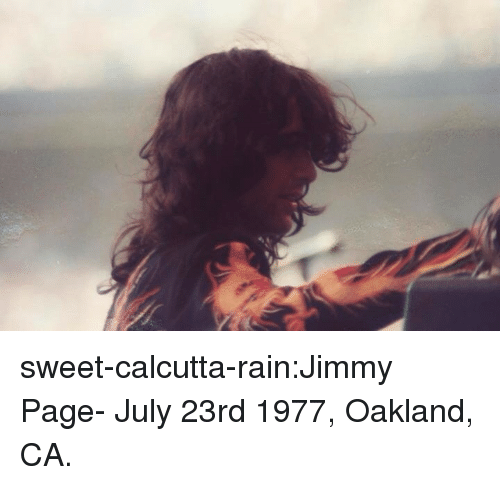 Target, Tumblr, and Blog: sweet-calcutta-rain:Jimmy Page- July 23rd 1977, Oakland, CA.