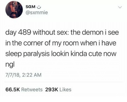 Day 489 Without Sex the Demon I See in the Corner of My Room When I