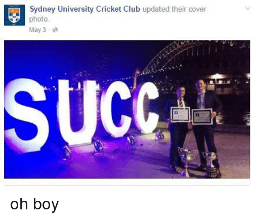 cover photo: Sydney University Cricket Club  updated their cover  photo  May 3  SUCC oh boy