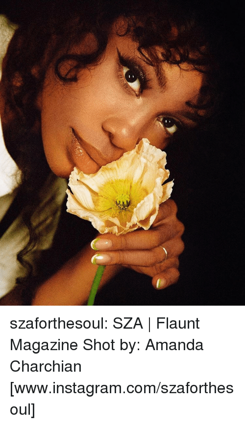 Instagram, Target, and Tumblr: szaforthesoul: SZA | Flaunt Magazine  Shot by: Amanda Charchian  [www.instagram.com/szaforthesoul]
