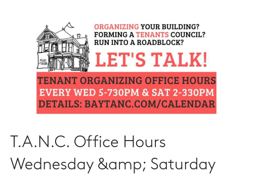 Wednesday: T.A.N.C. Office Hours Wednesday & Saturday