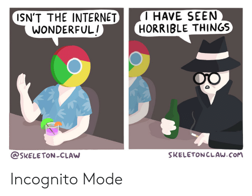 wonderful: T HAVE SEEN  HORRIBLE THINGS  ISN'T THE INTERNET  WONDERFUL!  SKELETONCLAW  SKELETONCLAW.COM Incognito Mode