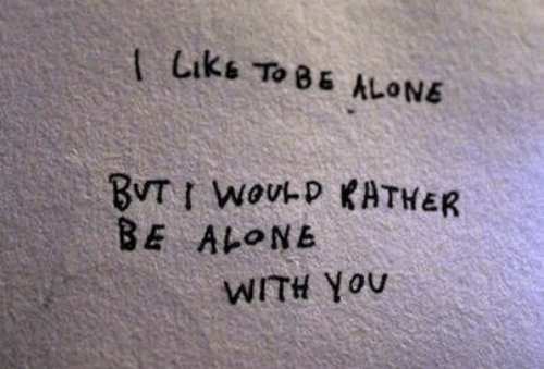 Being Alone, Liks, and Youu: t Liks To B& ALONE  BE  Al-。Nb  WITH YoUu