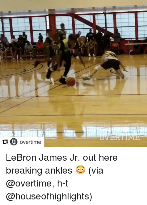 LeBron James, Sports, and LeBron James Jr.: t1 O overtime  C) overtime  0 LeBron James Jr. out here breaking ankles 😳 (via @overtime, h-t @houseofhighlights)