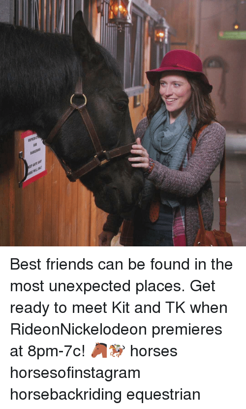 Unexpectable: T13M  ars un  SME23m  srv  owill Best friends can be found in the most unexpected places. Get ready to meet Kit and TK when RideonNickelodeon premieres at 8pm-7c! 🐴🏇 horses horsesofinstagram horsebackriding equestrian