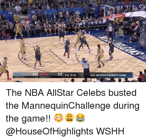 All Star, Memes, and 🤖: T14  T15  A115 RTI  23  3rd 9:48  12 NBA ALL-STAR CELEBRITY GAME The NBA AllStar Celebs busted the MannequinChallenge during the game!! 😳😩😂 @HouseOfHighlights WSHH