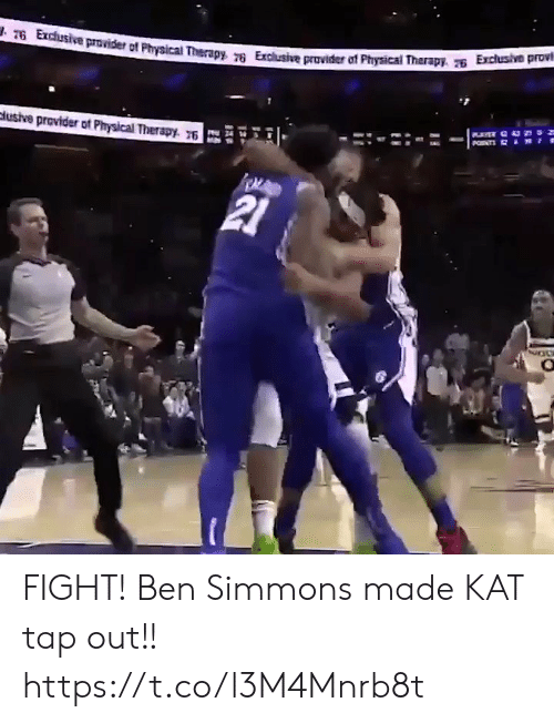 physical therapy: T6 Exchusive provider of Physical Therapy 76 Exclusive provider of Physical Therapy. Exclusive provi  PNTS  clusive provider of Physical Therapy. 76  21 FIGHT! Ben Simmons made KAT tap out!! https://t.co/l3M4Mnrb8t