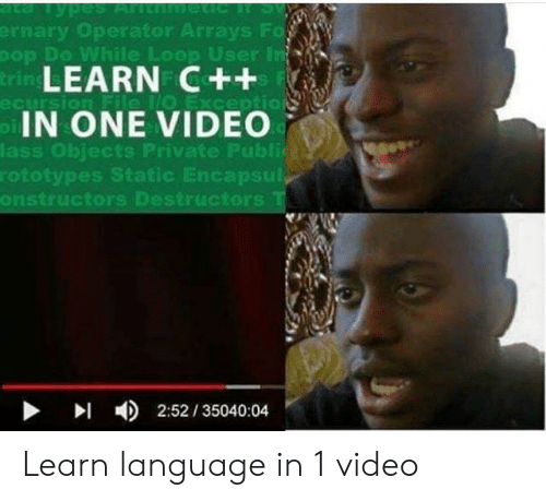 Operator: ta TypesANt eicR S  ernary Operator Arrays Fo  Dop Do While Loop User in  trin LEARN C++  oIN ONE VIDEO  ecursion File 1O Exception  lass Objects Private Publica  rototypes Static Encapsul  onstructors Destructors T  2:52/35040:04 Learn language in 1 video