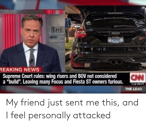 """Cars, cnn.com, and News: taciTa  THE  PSHHHH  SUULU  REAKING NEWS  Supreme Court rules: wing risers and BOV not considered  a """"build"""". Leaving many Focus and Fiesta ST owners furious.  CNN  7:13 PM PT  THE LEAD My friend just sent me this, and I feel personally attacked"""