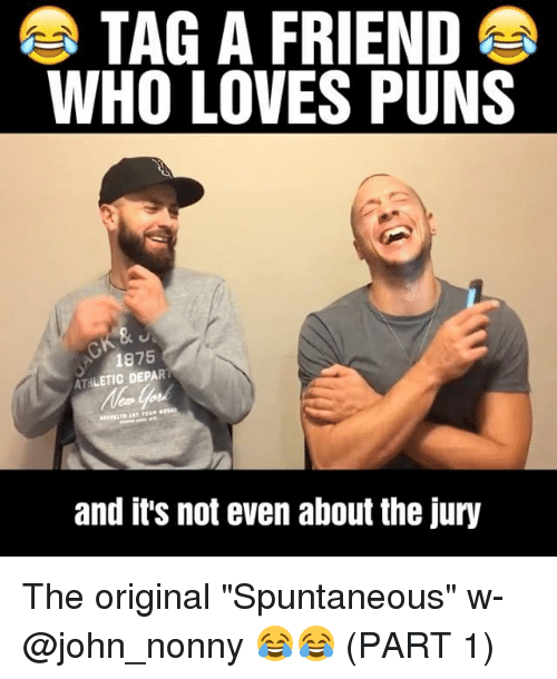 """departed: TAG A FRIEND  WHO LOVES PUNS  1875  ATHLETIC DEPART  and it's not even about the jury The original """"Spuntaneous"""" w- @john_nonny 😂😂 (PART 1)"""