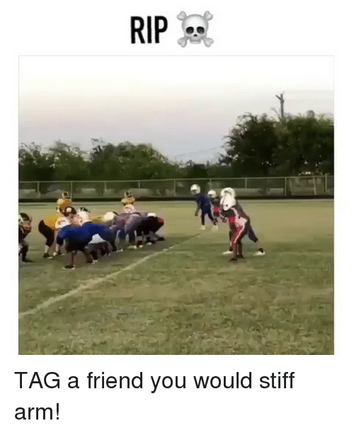 Sports, Arm, and Friend: TAG a friend you would stiff arm!
