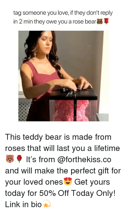 Love, Bear, and Lifetime: tag someone you love, if they don't reply  in 2 min they owe you a rose bear8V This teddy bear is made from roses that will last you a lifetime🐻🌹 It's from @forthekiss.co and will make the perfect gift for your loved ones😍 Get yours today for 50% Off Today Only! Link in bio💫