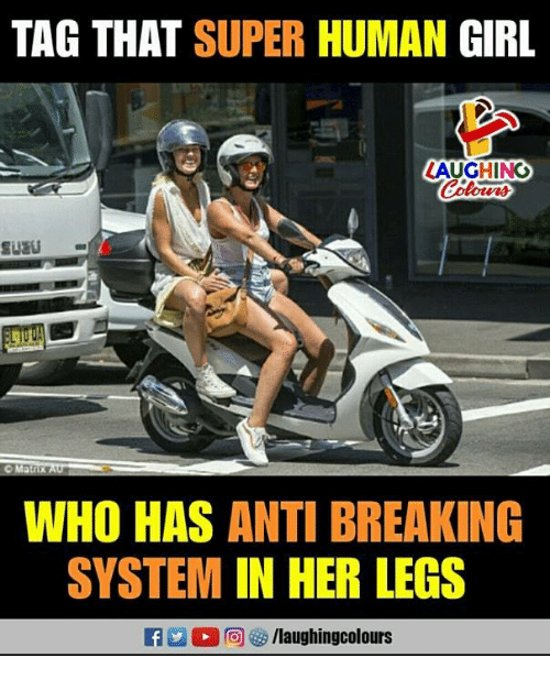 Girl, Indianpeoplefacebook, and Anti: TAG THAT SUPER HUMAN GIRL  AUGHING  Colowrs  WHO HAS ANTI BREAKING  SYSTEM IN HER LEGS  f/laughingcolours