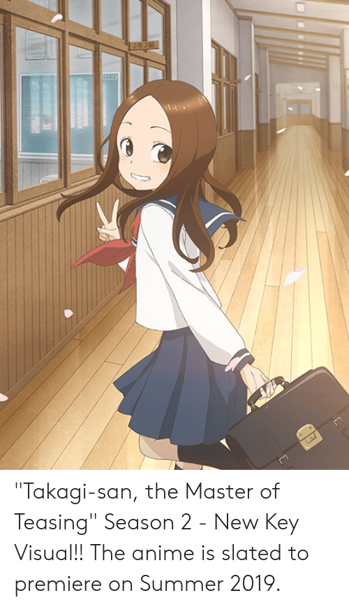 "the master: ""Takagi-san, the Master of Teasing"" Season 2  - New Key Visual!! The anime is slated to premiere on Summer 2019."