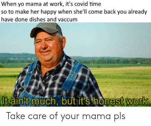 take care: Take care of your mama pls