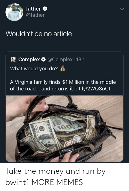 Money: Take the money and run by bwint1 MORE MEMES