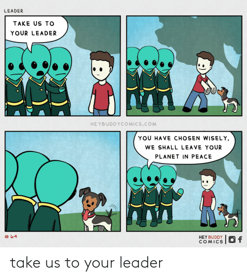 leader: take us to your leader
