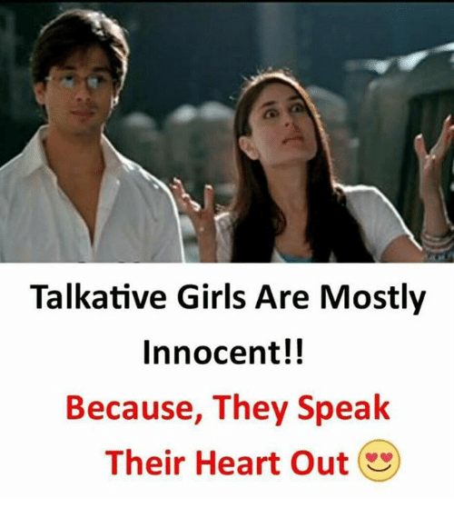 innocentive: Talkative Girls Are Mostly  Innocent!!  Because, They Speak  Their Heart Out