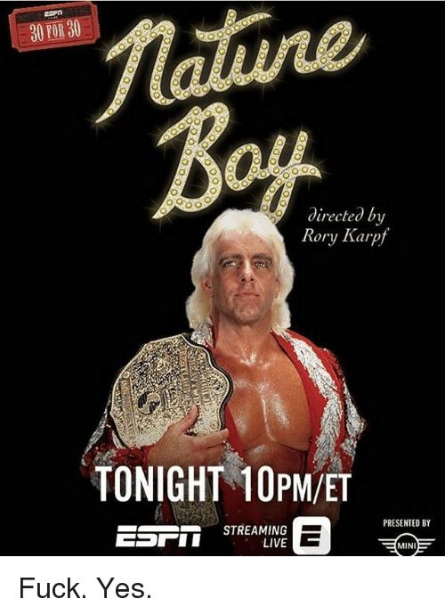 Rory: Taluine  30 FOR 30  directed b  Rory Karpf  TONIGHT 10PM/ET  PRESENTED BY  STREAMING  LIVE  MINI Fuck. Yes.