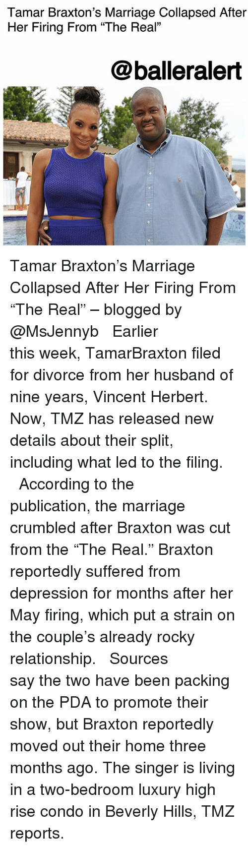 """Marriage, Memes, and Rocky: Tamar Braxton's Marriage Collapsed After  Her Firing From """"The Real""""  @balleralert Tamar Braxton's Marriage Collapsed After Her Firing From """"The Real"""" – blogged by @MsJennyb ⠀⠀⠀⠀⠀⠀⠀ ⠀⠀⠀⠀⠀⠀⠀ Earlier this week, TamarBraxton filed for divorce from her husband of nine years, Vincent Herbert. Now, TMZ has released new details about their split, including what led to the filing. ⠀⠀⠀⠀⠀⠀⠀ ⠀⠀⠀⠀⠀⠀⠀ According to the publication, the marriage crumbled after Braxton was cut from the """"The Real."""" Braxton reportedly suffered from depression for months after her May firing, which put a strain on the couple's already rocky relationship. ⠀⠀⠀⠀⠀⠀⠀ ⠀⠀⠀⠀⠀⠀⠀ Sources say the two have been packing on the PDA to promote their show, but Braxton reportedly moved out their home three months ago. The singer is living in a two-bedroom luxury high rise condo in Beverly Hills, TMZ reports."""