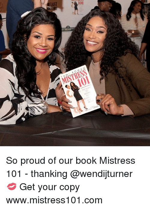 mistresses: TAMI ROMAN  MISTRESS  101  Me So proud of our book Mistress 101 - thanking @wendijturner 💋 Get your copy www.mistress101.com